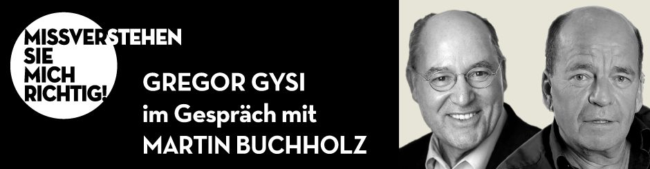 Gregor Gysi & Martin Buchholz